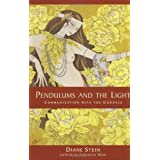 Pendulums and the Light: Communication with the Goddessby Diane Stein