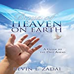 Days of Heaven on Earth | Kevin L. Zadai