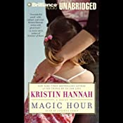 Magic Hour | [Kristin Hannah]