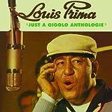 echange, troc Louis Prima - Just a Gigolo: Anthologie