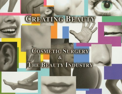 Creating Beauty: Cosmetic Surgery and the Beauty Industry