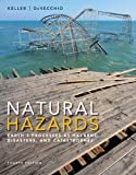 Natural Hazards: Earths Processes as Hazards, Disasters, and Catastrophes (4th Edition)