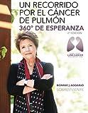 img - for Un recorrido por el c ncer de pulm n - 360 grados de esperanza (Spanish Edition) book / textbook / text book