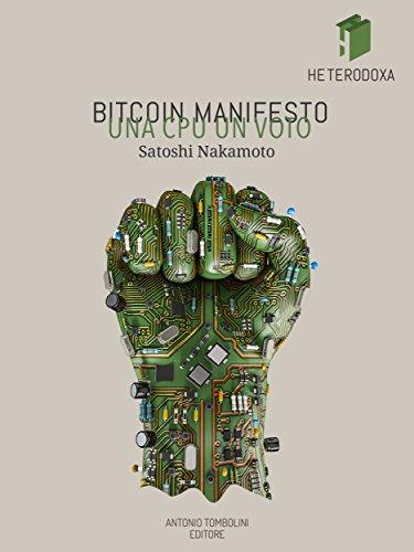 Bitcoin Manifesto UNA CPU UN VOTO Heterodoxa PDF