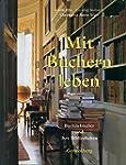 Mit B�chern leben: Buchliebhaber und...