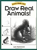 Draw Real Animals! (Discover Drawing Series)