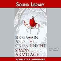 Sir Gawain and the Green Knight (       UNABRIDGED) by Simon Armitage Narrated by Bill Wallis