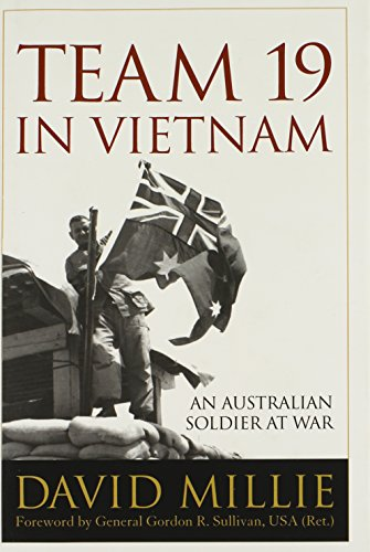 Team 19 in Vietnam: An Australian Soldier at War (Foreign Military Studies)