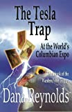 The Tesla Trap: At the World's Columbian Expo (Wardenclyffe Trilogy) (Volume 3)