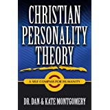 Christian Personality Theory: A Self Compass For Humanity ~ Dan Montgomery