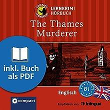 The Thames Murderer (Compact Lernkrimi Hörbuch): Englisch Niveau B1 - inkl. Begleitbuch als PDF Hörbuch von Anne Ellsworth Gesprochen von: Oliver Grice