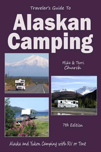 travelers-guide-to-alaskan-camping-alaskan-and-yukon-camping-with-rv-or-tent