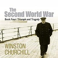 The Second World War: Triumph and Tragedy (       ungekürzt) von Winston Churchill Gesprochen von: Christian Rodska