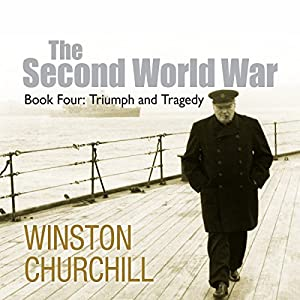 The Second World War: Triumph and Tragedy | [Winston Churchill]