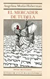 img - for El mercader de Tudela (Letras Mexicanas) (Spanish Edition) book / textbook / text book