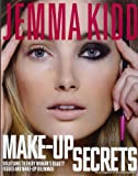 Jemma Kidd Make-Up Secrets: Solutions to Every Woman's Beauty Issues and Make-Up Dilemmas
