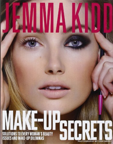 Make-Up Secrets: Solutions to Every Woman's Beauty Issues and Make-Up Dilemmas