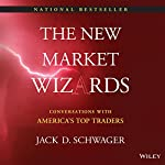The New Market Wizards: Conversations with America's Top Traders | Jack D. Schwager
