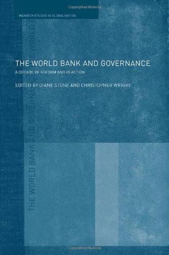 The World Bank and Governance: A Decade of Reform and Reaction (Routledge/Warwick Studies in Globalisation)