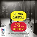 Spirit of Progress | Steven Carroll