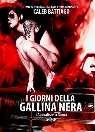 Giorni della Gallina Nera: L'Apocalisse a Roma (Naraka World Vol. 4