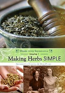 Making Herbs Simple: Volume 1