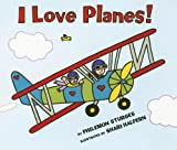 I Love Planes! Board Book (006112267X) by Sturges, Philemon