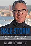 img - for Hale Storm: The Incredible Saga of Baltimore's Ed Hale, Including a Secret Life with the CIA book / textbook / text book