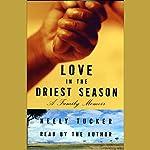 Love in the Driest Season: A Family Memoir | Neely Tucker