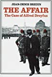 The Affair: The Case of Alfred Dreyfus (English Edition)