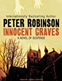 Peter Robinson Innocent Graves: A Novel of Suspense (Inspector Banks)