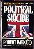 Political Suicide (000231441X) by Barnard, Robert