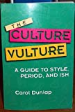 img - for The Culture Vulture: A Guide to Style, Period, and Ism book / textbook / text book