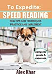 To Expedite: Speed Reading. New tips and techniques. Practice and implement.: Exercises will help you