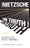 On Truth and Untruth: Selected Writings (0061990469) by Nietzsche, Friedrich