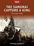 img - for The Samurai Capture a King - Okinawa 1609 (Raid) book / textbook / text book