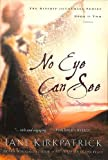 No Eye Can See (Kinship and Courage Series #2) (1578562333) by Kirkpatrick, Jane