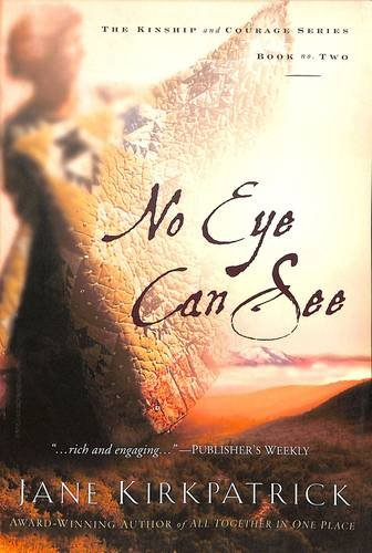 Image of No Eye Can See (Kinship and Courage Series #2)