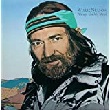 Always on My Mind ~ Willie Nelson