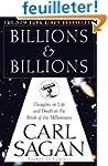 Billions & Billions: Thoughts on Life...