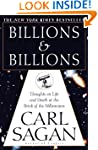Billions & Billions: Thoughts on Life...