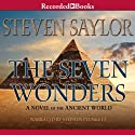 The Seven Wonders: A Novel of the Ancient World (       UNABRIDGED) by Steven Saylor Narrated by Stephen Plunkett