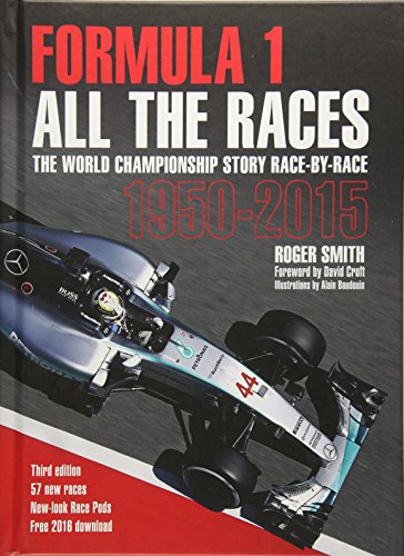 Formula 1 All The Races The World Championship Story Race-By-Race 1950-2015 [Smith, Roger] (Tapa Dura)