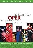 Image de 50 Klassiker Oper: Die wichtigsten musikalischen Bühnenwerke