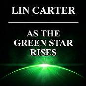 As the Green Star Rises: Green Star, Book 4   Lin Carter