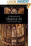 A Companion to Medieval Art: Romanesq...