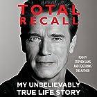 Total Recall: My Unbelievably True Life Story Hörbuch von Arnold Schwarzenegger Gesprochen von: Arnold Schwarzenegger, Stephen Lang