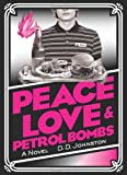Peace, Love & Petrol Bombs