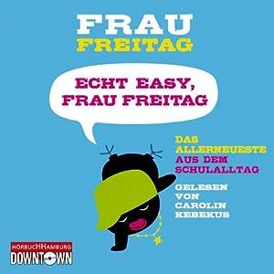 Echt easy, Frau Freitag! Hörbuch