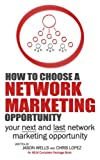 img - for How To Choose a Network Marketing Opportunity: Your Next and Last Network Marketing Opportunity book / textbook / text book